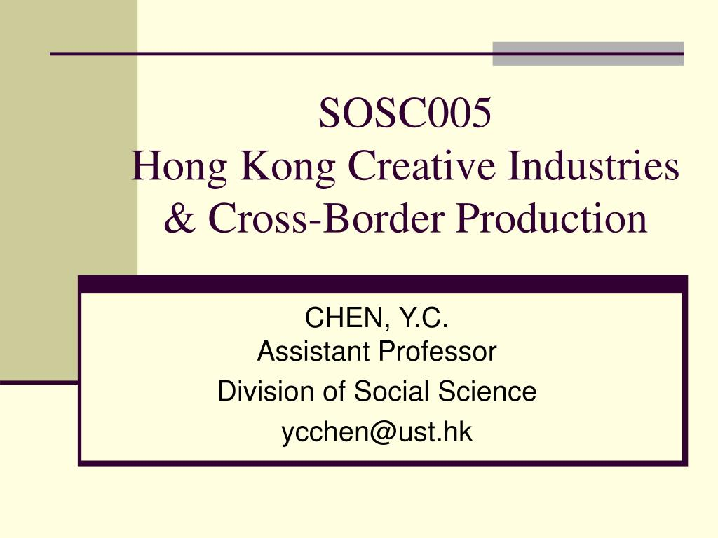 sosc005 hong kong creative industries cross border production l.