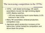 the increasing competition in the 1970s
