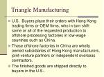 triangle manufacturing