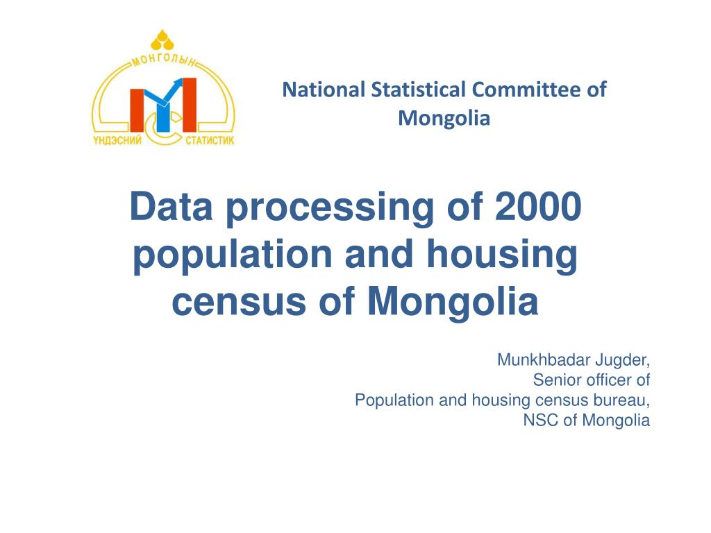 data processing of 2000 population and housing census of mongolia l.