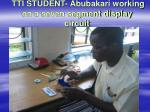 tti student abubakari working on a seven segment display circuit