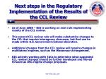 next steps in the regulatory implementation of the results of the ccl review