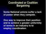 coordinated or coalition bargaining60