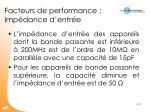 facteurs de performance imp dance d entr e
