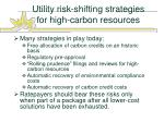 utility risk shifting strategies for high carbon resources