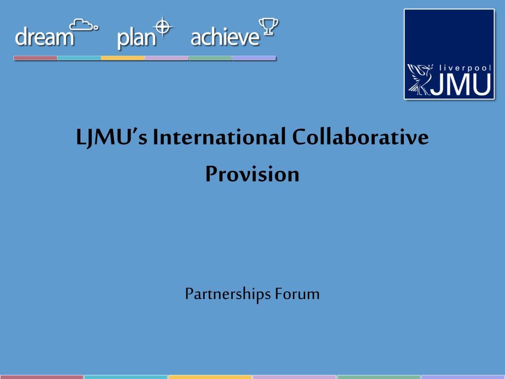 ljmu s international collaborative provision l.