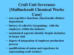 craft unit severance mallinckrodt chemical works case