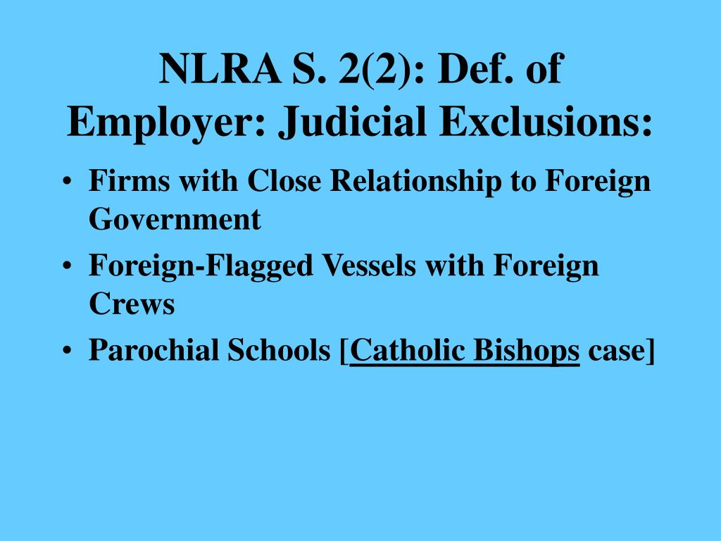 NLRA S. 2(2): Def. of Employer: Judicial Exclusions:
