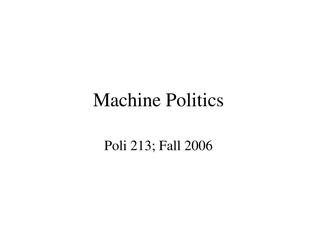 machine politics l.