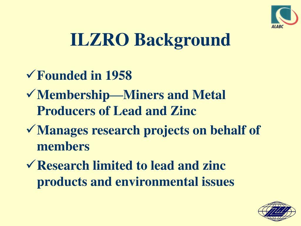 ILZRO Background