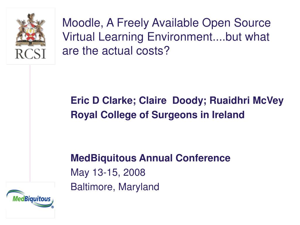 moodle a freely available open source virtual learning environment but what are the actual costs l.
