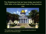 the statehouse that we have today was built in 1859 after a fire destroyed most of the previous one