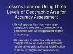 lessons learned using three levels of geographic area for accuracy assessment