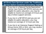 all direct care services under the traditional service option combined excluding respite