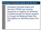 participant directed goods and services