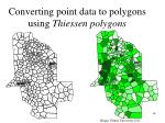converting point data to polygons using thiessen polygons