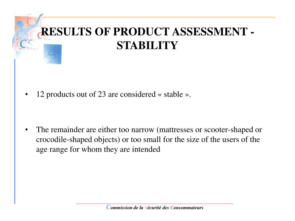 RESULTS OF PRODUCT ASSESSMENT - STABILITY
