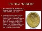 the first shiners