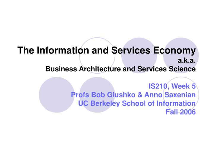 The information and services economy a k a business architecture and services science