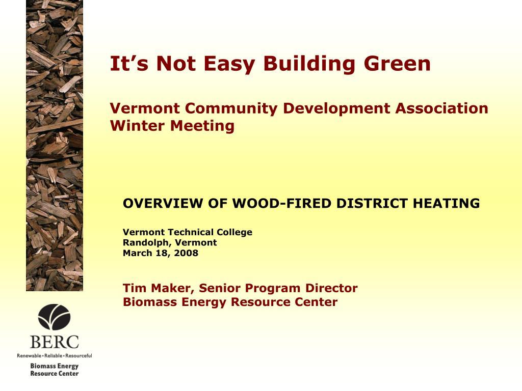 it s not easy building green vermont community development association winter meeting l.