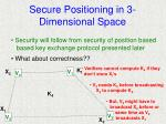 secure positioning in 3 dimensional space26