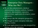 enterprise data managers who are we