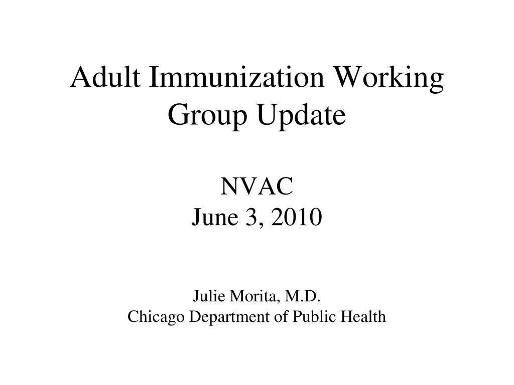 adult immunization working group update nvac june 3 2010 l.