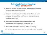 privatized student housing often on credit