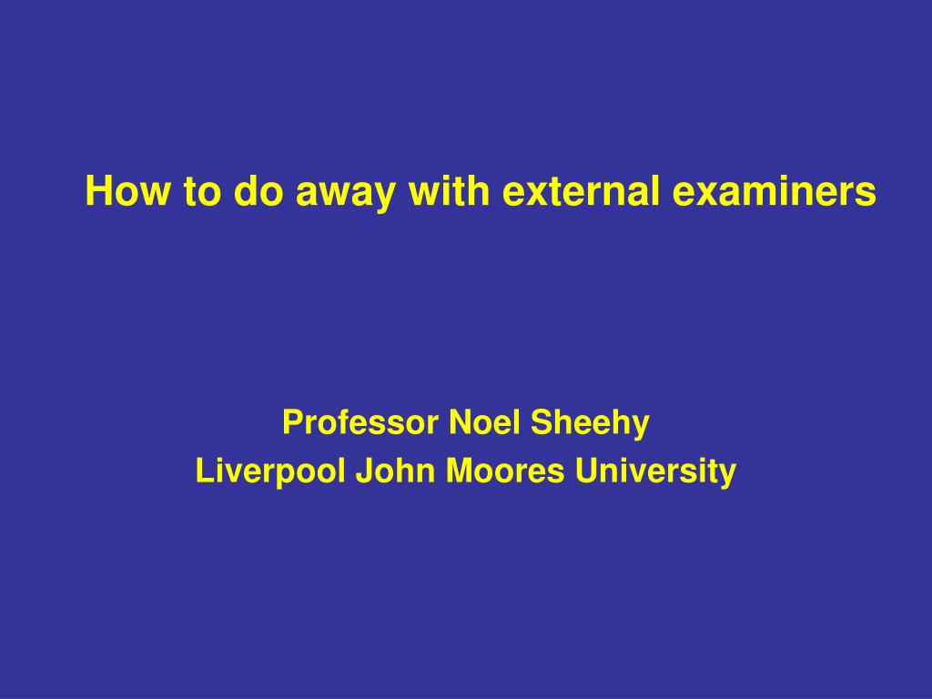 how to do away with external examiners l.