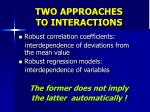 two approaches to interactions