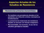 aspectos actuales de los estudios de resistencia35