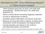 other names for cer clinical effectiveness research or patient centered research