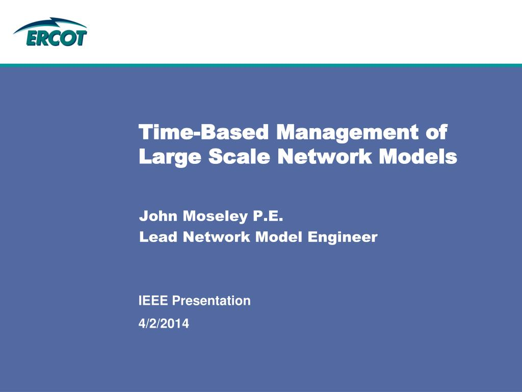 time based management of large scale network models l.