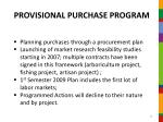 provisional purchase program
