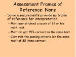 assessment frames of reference none