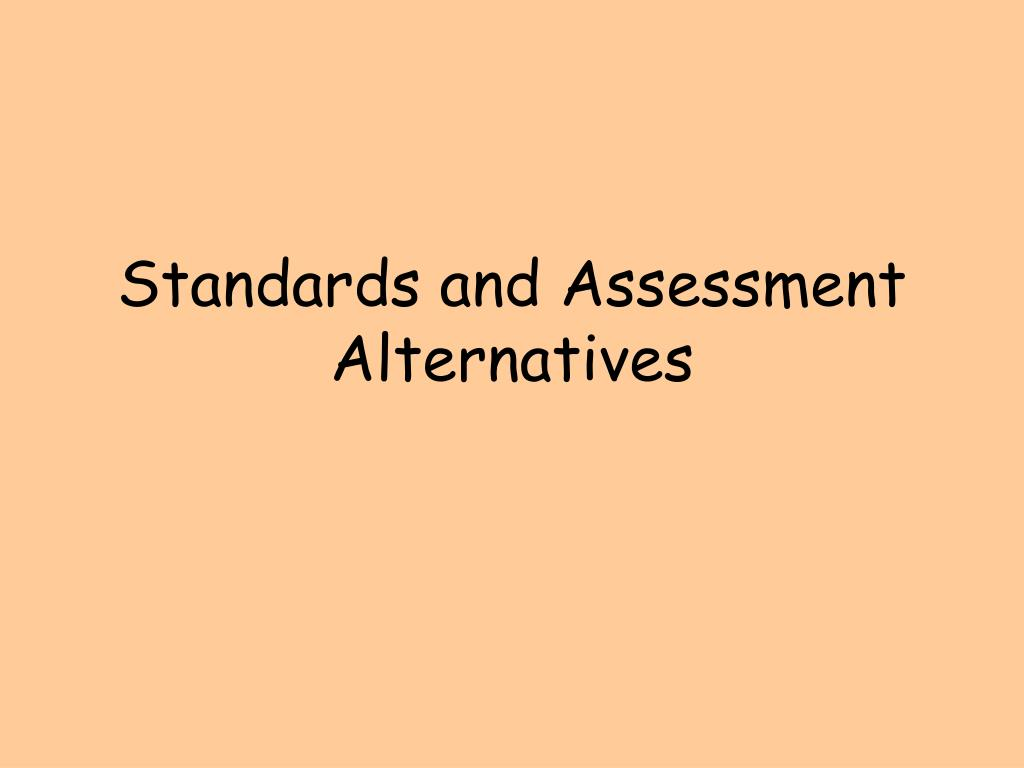 standards and assessment alternatives l.
