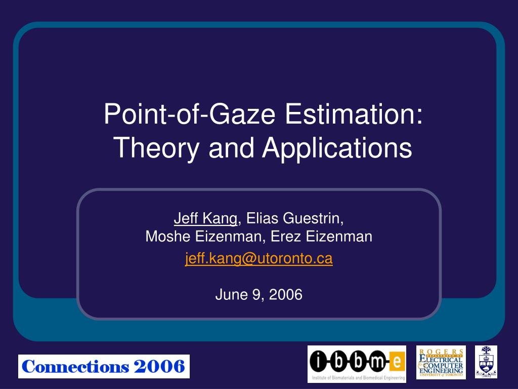point of gaze estimation theory and applications l.