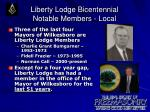 liberty lodge bicentennial notable members local