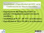 sensibilidad y especificidad del dtc en la confirmaci n de muerte encef lica