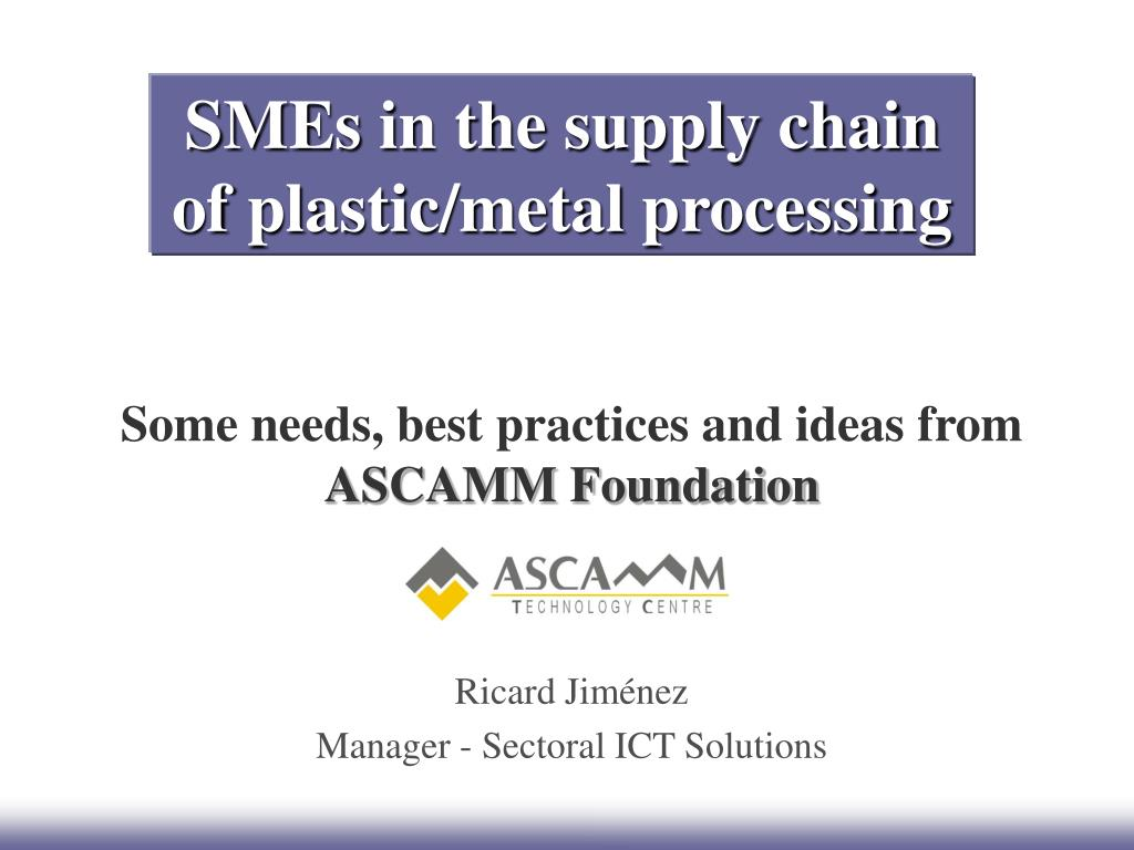 smes in the supply chain of plastic metal processing l.