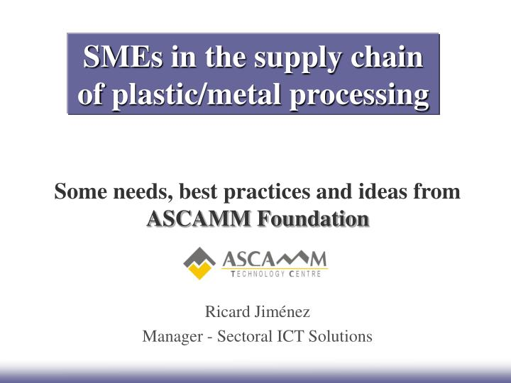 Smes in the supply chain of plastic metal processing