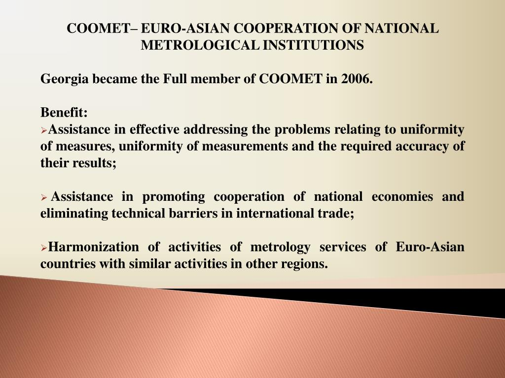 COOMET– EURO-ASIAN COOPERATION OF NATIONAL METROLOGICAL INSTITUTIONS