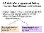 1 3 motiva n a hygienick faktory f herzberg dvoufaktorov teorie motivace