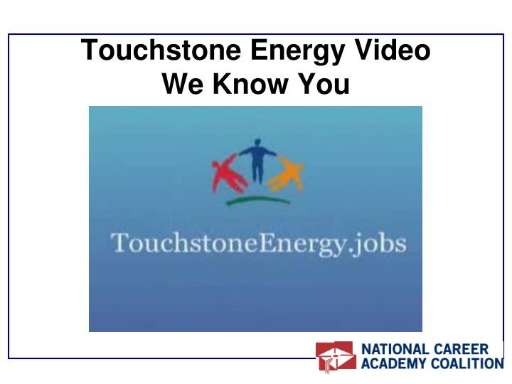 Touchstone energy video we know you