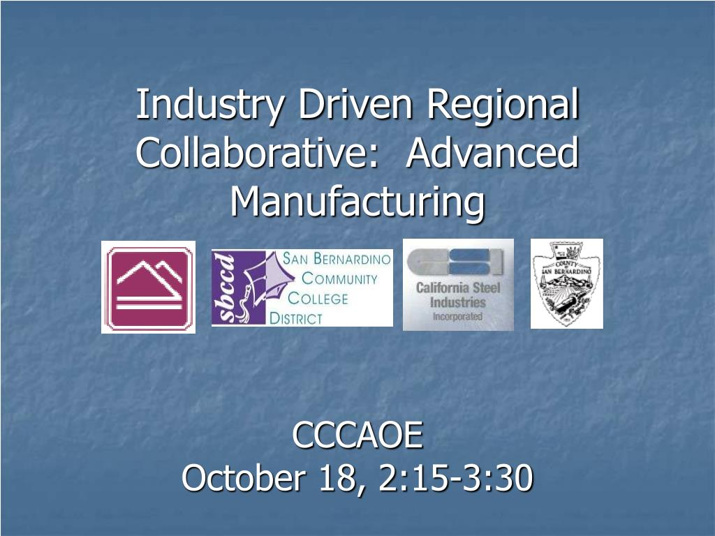 industry driven regional collaborative advanced manufacturing l.