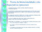 2 teoria da intencionalidade e das expectativas processo