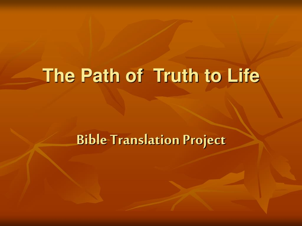 the path of truth to life bible translation project l.