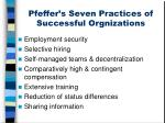pfeffer s seven practices of successful orgnizations