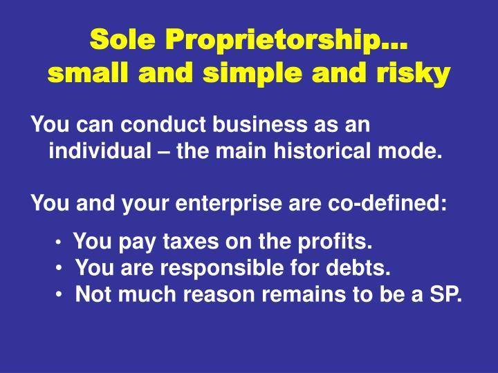 Sole proprietorship small and simple and risky
