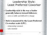 leadership style least preferred coworker